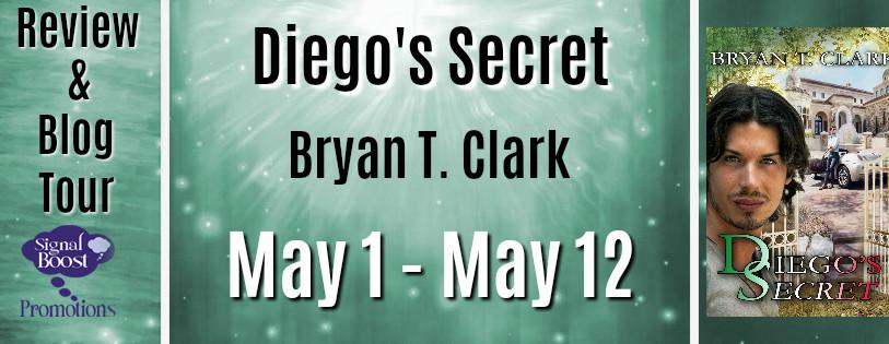 Review & Blog Tour - Diego's Secret by Bryan T. Clark