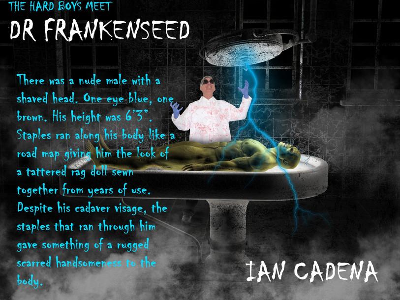 The Hard Boys Meet Dr Frankenseed