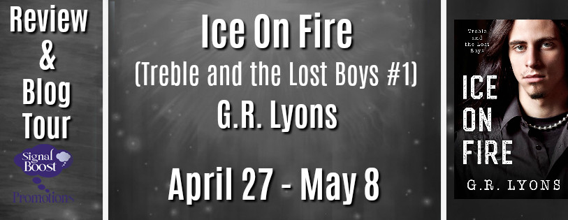 Review & Blog Tour - Ice On Fire (Treble and the Lost Boys #1) by G.R. Lyons.