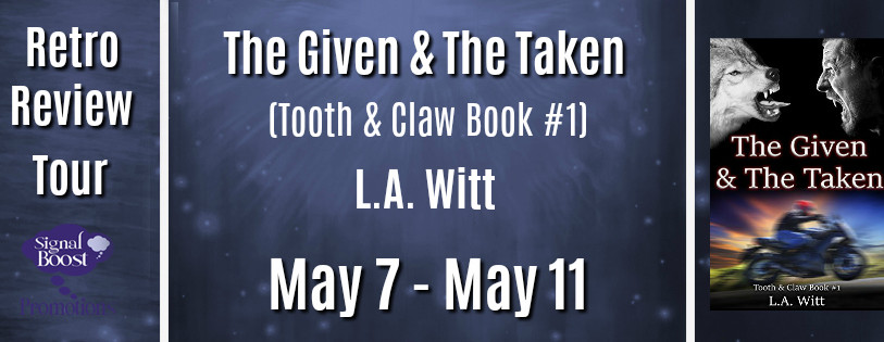 Retro Review Tour - The Given & The Taken (Tooth & Claw #1) By L.A. Witt