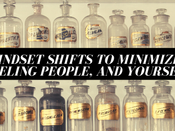 5 Mindset Shifts to Minimize Labeling People, and Yourself