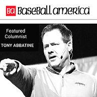 Tony Abbatine Baseball America Columnist