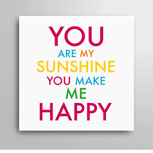 You Are My Sunshine You Make Me Happy Card