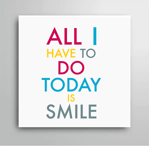 All I Have To Do Today Is Smile Card