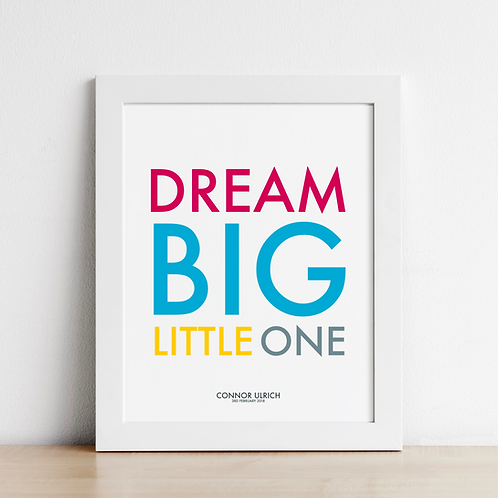 Typographic Dream Big Little One Print