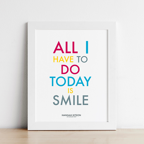 Typographic All I Have To Do Today Is Smile Print