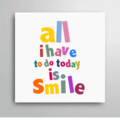 ALL I HAVE TO TODAY IS SMILE FRIDGE MAGNET STYLE