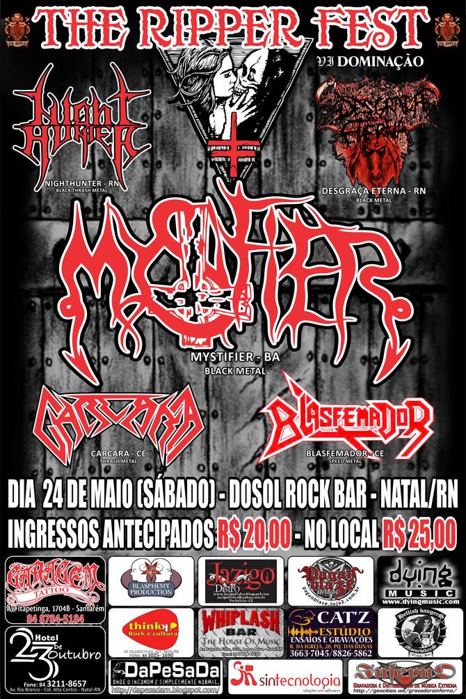 VI THE RIPPER FEST - Mystifier (BA) + Blasfemador (CE) + Carcará (CE) + Nighthunter (RN) + Desgraça