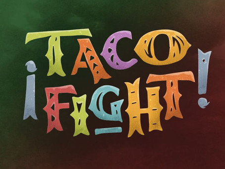 Let's Taco-bout Fun! - ¡Taco Fight!