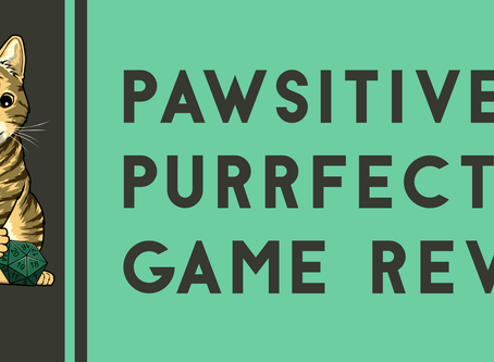 Why You Should Read the Pawsitively Purrfect Game Review