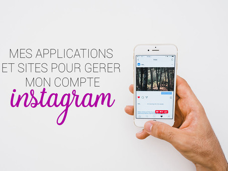 Mes applications et sites pour gérer Instagram