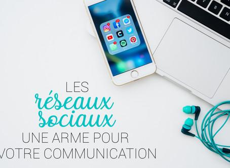 Les réseaux sociaux, une arme pour votre communication !
