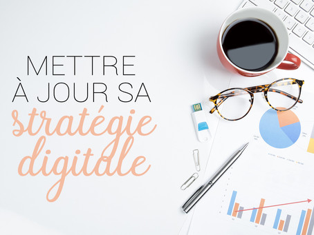 Mettre à jour sa stratégie digitale