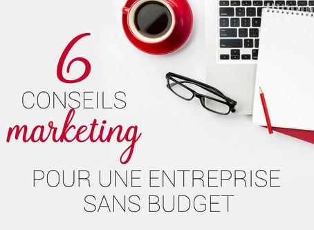 6 conseils marketing pour une jeune entreprise sans budget