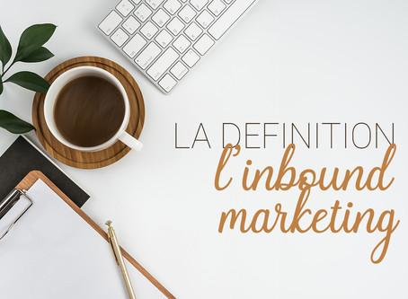La définition de l'inbound marketing