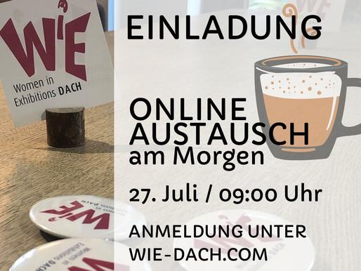 ONLINE AUSTAUSCH AM MORGEN 27.07. / 09:00 Uhr