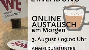 ONLINE AUSTAUSCH AM MORGEN Ersatztermin 3. August / 09:00 Uhr