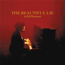 Ed Harcourt - The Beautiful Lie