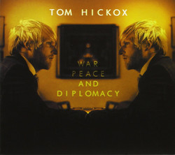 Tom Hickox -War, Peace and Diplomacy