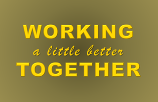 Working A Little Better Together