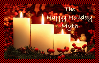 The Happy Holiday Myth