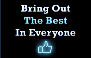 Bring Out The Best In Everyone