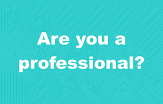 Are You A Professional?