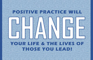 Positive Practice Will Change Your Life