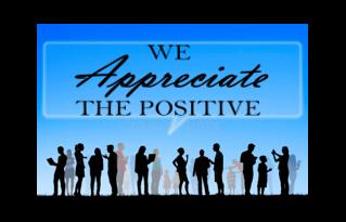 We Appreciate The Positive