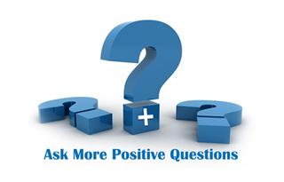 Positive Questions Create Positive Results