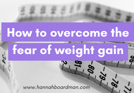 How To Overcome The Fear of Weight Gain
