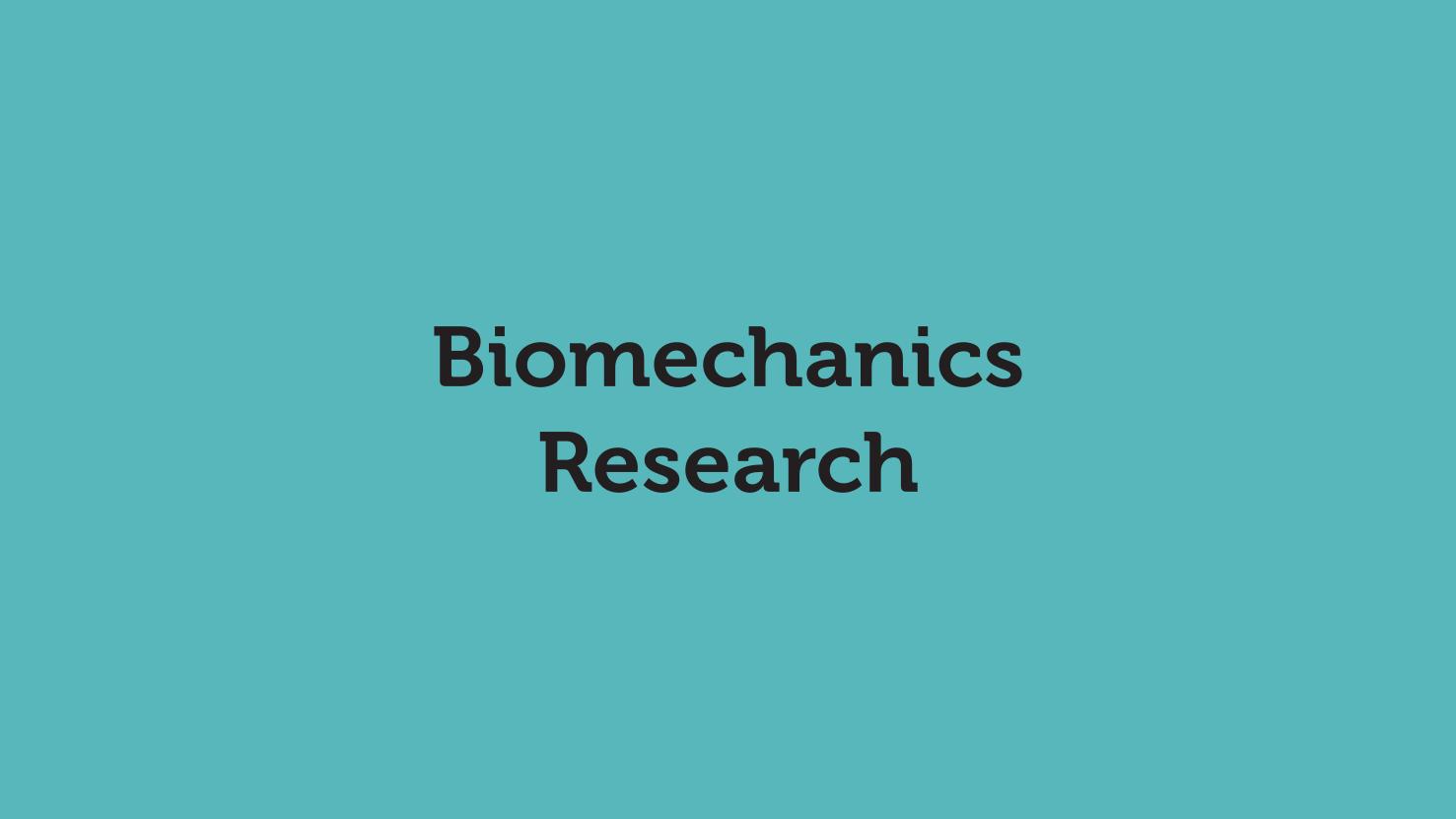 Biomechanics Research
