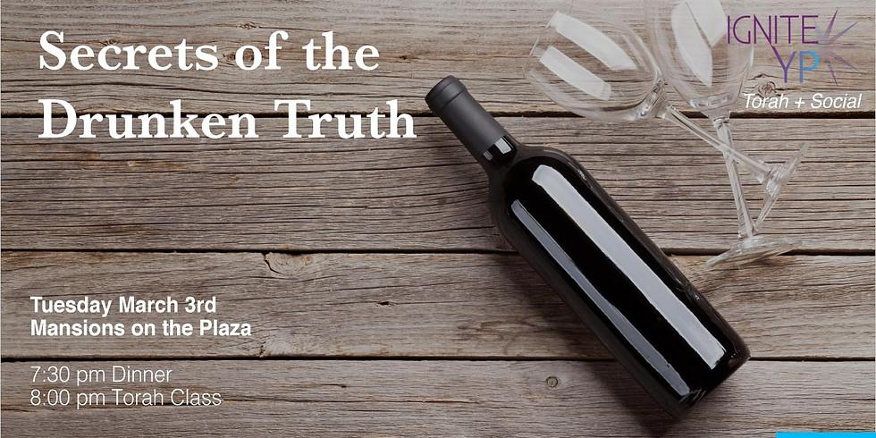 Secrets of the Drunken Truth