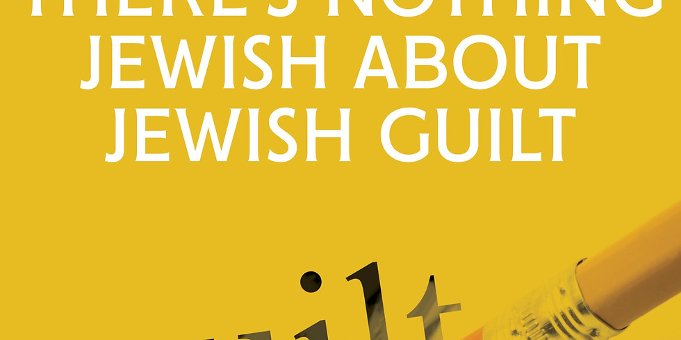 How to make your mother's Jewish guilt useful