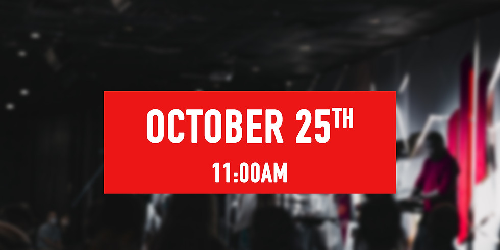 October 25th - 11AM Service