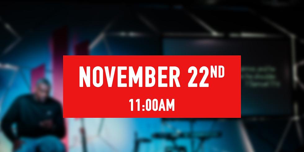 November 22nd - 11AM Service