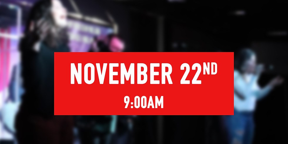 November 22nd - 9AM Service