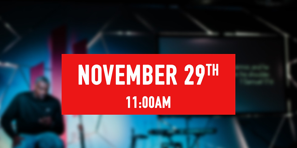 November 29th - 11AM Service