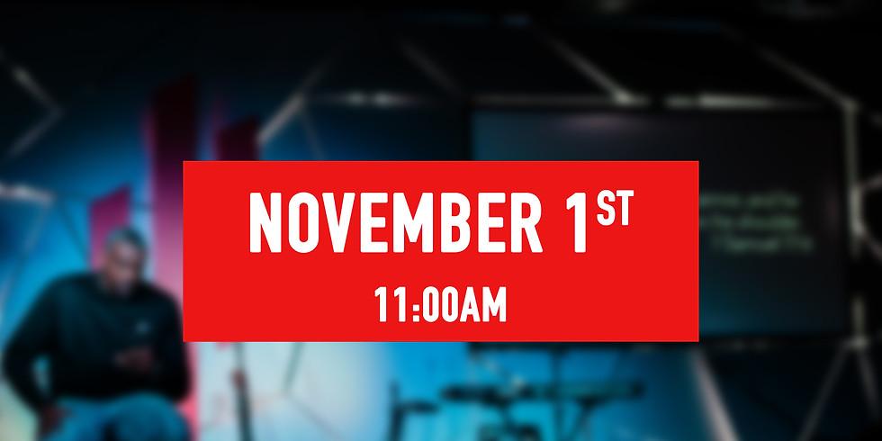 November 1st - 11AM Service