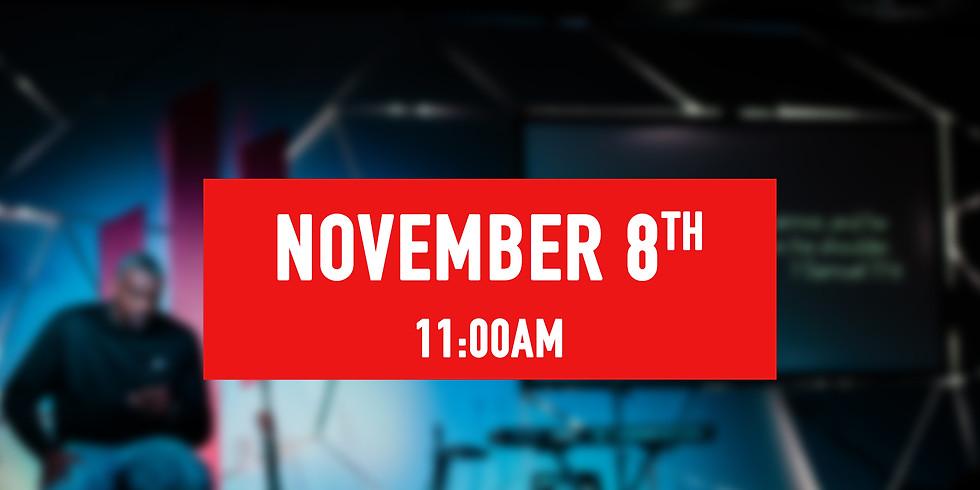 November 8th - 11AM Service