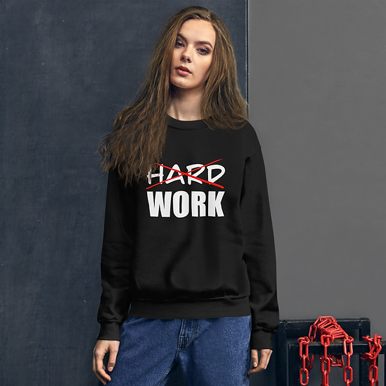 Work smart not hard Unisex Sweatshirt