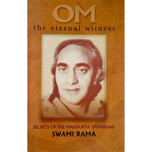Om The Eternal Witness, Secrets Of The Mandukya Upanishads