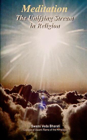 Meditation - The Unifying Stream in Religion