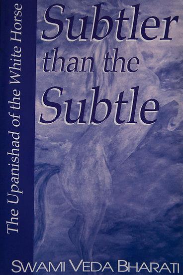 Subtler than the Subtle: The Upanishad of the White Horse
