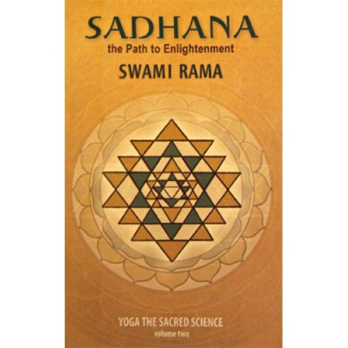 Sadhana, The Path to Enlightenment Yoga, The Sacred Science VOL. 2