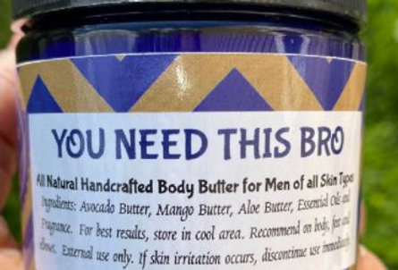 You Need This Bro - Body Butter for Men