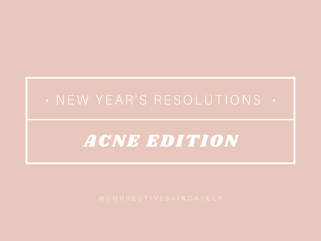 New Year's Resolutions- Acne Edition