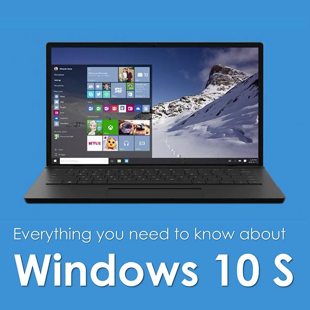 Windows 10 S |Good or Bad