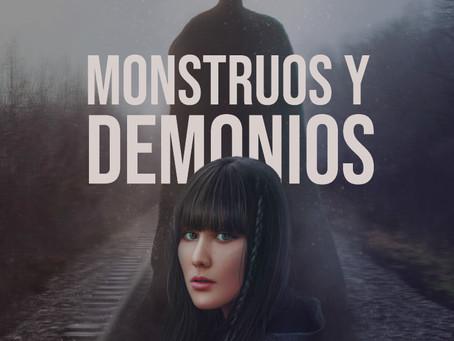 Monstruos y Demonios: No todo es lo que parece