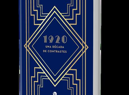 """Lanzamiento Libro: """"1920: Una Década de Contrastes"""" que investiga la década de los años 20"""